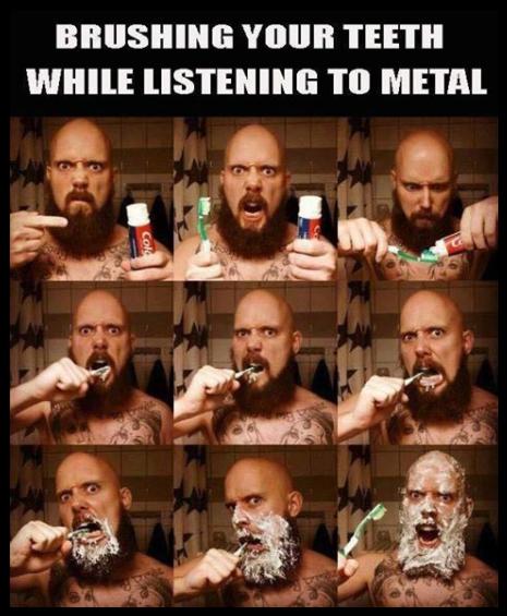 Så här ser det ut när jag lyssnar på heavy metal och borstar tänderna.