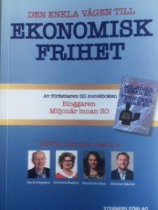 Jag har läst den trevliga boken Den enkla vägen till ekonomisk frihet av Miljonär innan 30. Bra för dig som vill ha inspiration.