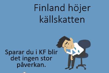 Höjd källskatt i Finland är negativt för alla depåer, utan för kapitalförsäkring (KF). Så här agerar Hernhag! Förändrar Finlands höjda källskatt min syn på aktierna?