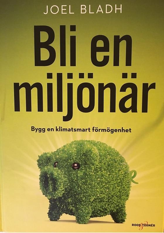 Boken Bli en miljönär har fokus mot miljöriktiga investeringar, men framförallt mot spartips och privatekonomi.