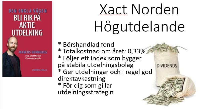 Den börshandlade fonden Xact Högutdelande erbjuder en nordisk bred bas för alla utdelningsinvesterare.   Bilden ger fem punkter att ta med dig om fonden.