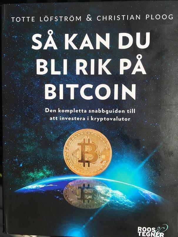Så kan du bli rik på bitcoin av Totte Löfström och Christian Ploog.